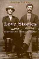 the cover of Love Stories: Sex Between Men Before Homosexuality