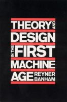 The cover of 'Theory and Design in the First Machine Age'