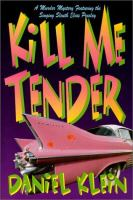 the cover of Kill Me Tender by Daniel M. Klein