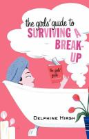 cover of Girl's Guide to Surviving a Break-Up by Delphine Hersh