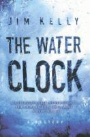 the cover of The Water Clock by Jim Kelly