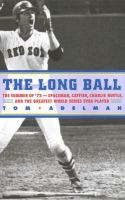 cover of The Long Ball: The Summer of '75 by Tom Adelman