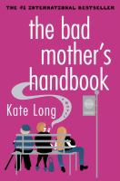 Cover of The Bad Mother's Handbook