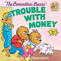 The cover of 'Berenstain Bears Trouble With Money'