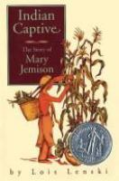 Cover of Indian Captive: the Story of Mary Jemison (Grades 4-6)
