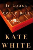 the cover of If Looks Could Kill by Kate White