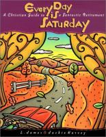 Cover of Every Day Is Saturday: A Christian Guide to a Fantastic Retirement