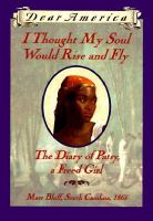 Cover of I Thought My Soul Would Rise and Fly: the Diary of Patsy, a Freed Girl (Dear America) (Grades 5-8)
