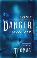 the cover of Some Danger Involved by Will Thomas