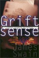 the cover of Grift Sense by James Swain