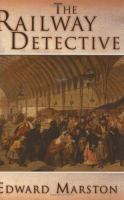 the cover of The Railway Detective by Edward Marston