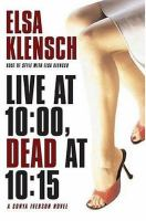 the cover of Live at 10:00, Dead at 10:15 by Elsa Klensch
