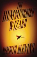 the cover of The Hummingbird Wizard by Meredith Blevins
