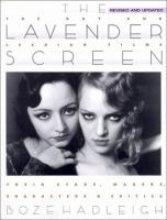 the cover of The Lavender Screen: The Gay and Lesbian Films: Their Stars, Makers, Characters, and Critics