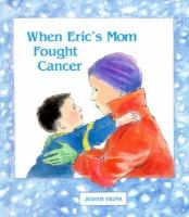 the cover of When Eric's Mom Fought Cancer by Judith Vigna