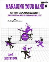 Cover of Managing Your Band: Artist Management: The Ultimate Responsibility