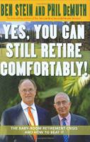 Cover of Yes, You Can Still Retire Comfortably!: The Baby-Boom Retirement Crisis and How to Beat It