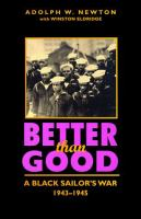 Cover of Better than Good: A Black Sailor's War, 1943-1945
