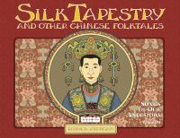 the cover of The Silk Tapestry and Other Chinese Folktales