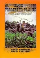 Guns of the Palmetto Plains: A Cracker Western