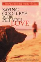 cover of Saying Good-bye to the Pet You Love by Lorri A. Greene