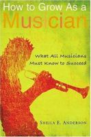 Cover of How To Grow as a Musician: What All Musicians Must Know To Succeed