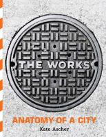 The cover of 'The Works: anatomy of a city'