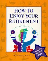 Cover of How to Enjoy Your Retirement: Activities from A to Z