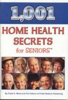 Cover of 1,001 Home Health Secrets for Seniors