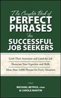 The Complete Book of Perfect Phrases for Successful Job Seekers book cover