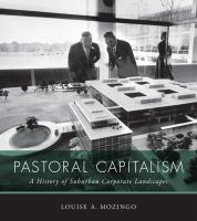 The cover of 'Pastoral Capitalism: a history of suburban corporate landscapes'