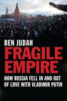 Fragile Empire: How Russia Fell Out of Love With Vladimir Putin