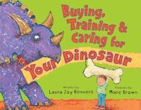 Buying, Training, & Caring for Your Dinosaur