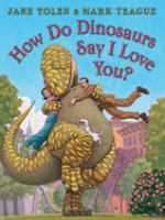 How Do Dinosuars Say I Love You?