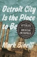 The Cover of 2013 Michigan Notable Book: Detroit City is the Place To Be