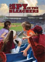 The Spy in the Bleachers: A Boxcar Children Mystery