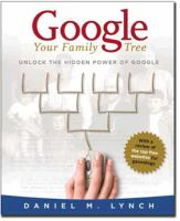 Google Your Family Tree: Unlock the Hidden Power of Google