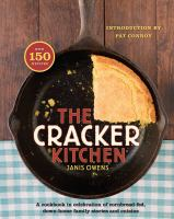 The Cracker Kitchen: A Cookbook in Celebration of Cornbread-fed, Down-home Family Stories and Cuisine